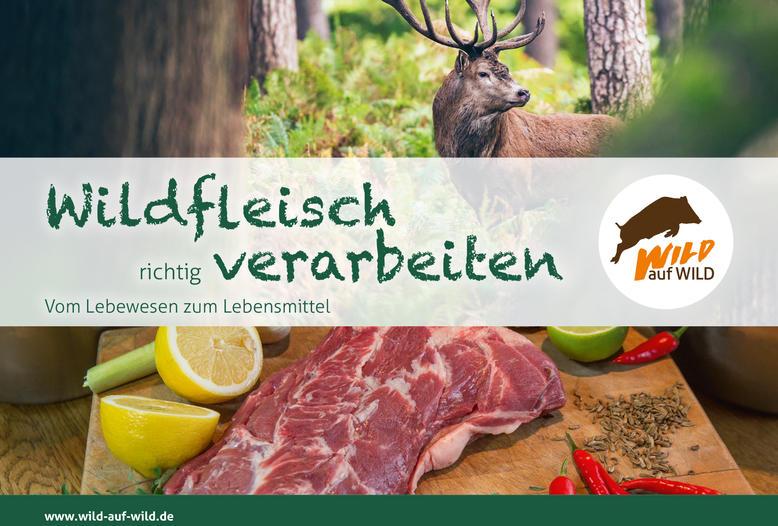 """Die Broschüre """"Wildfleisch richtig verarbeiten - vom Lebewesen zum Lebensmittel"""" gibt Tipps für das küchenfertige Zerwirken und Portionieren von Wildbret."""